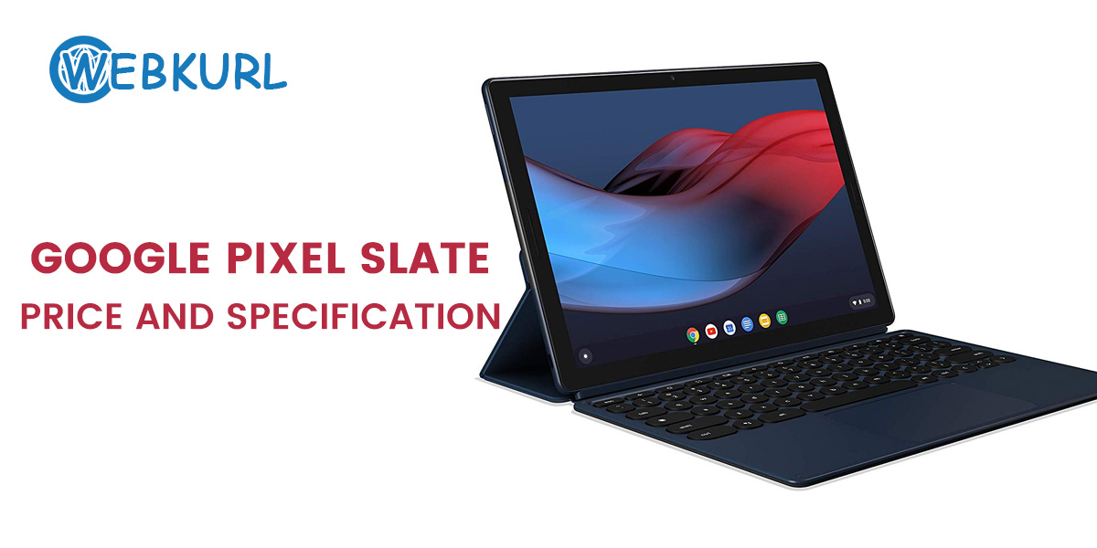 Google Pixel Slate Price and Specification